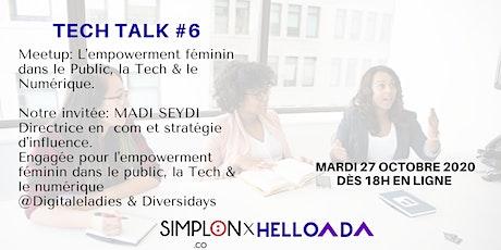TECH TALK #6 : L'empowerment féminin dans le Public, la Tech & le Numérique billets