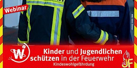 Kinder und Jugendliche schützen in der Feuerwehr - Kindeswohlgefährdung Tickets