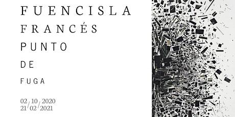 """Visita guiada a la Exposición """"Fuencisla Francés. Punto de fuga"""" en La Lonj entradas"""