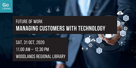 Managing Customers with Technology | Future of Work tickets