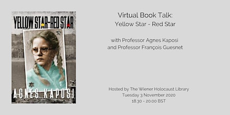 Virtual Book Talk: Agnes Kaposi - 'Yellow Star - Red Star' tickets