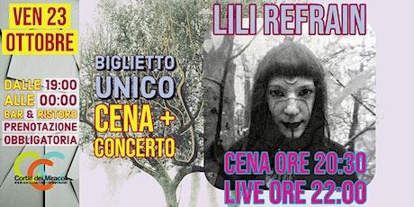 ▲Lili Refrain-Live-▲Cena&Concerto@ la Corte dei Miracoli biglietti