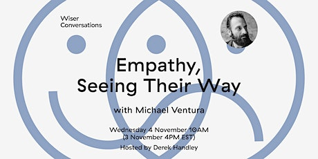 Empathy, Seeing Their Way with Michael Ventura tickets