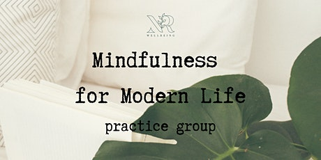 Mindfulness for Modern Life - Practice Group tickets
