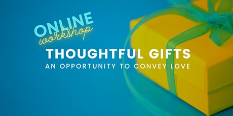 How To Give Thoughtful Gifts [WORKSHOP] tickets