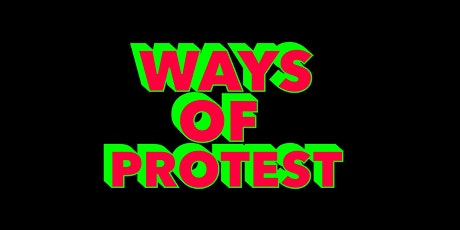 Change Makers: Ways of Protest tickets