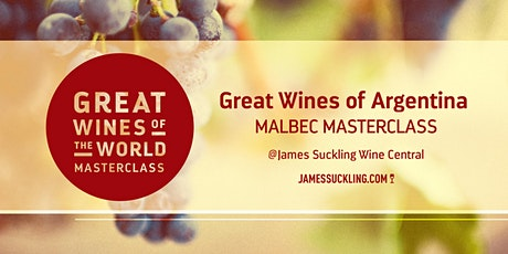 Great Wines of the World Masterclass: Great Wines of Argentina - Malbec tickets