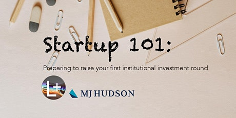 Startup 101: Preparing to raise your first institutional investment round tickets