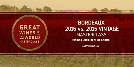 Great Wines of the World Masterclass: Bordeaux 2016 vs 2015 Vintage tickets