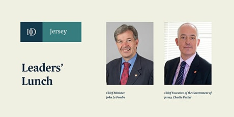 IoD Leaders' Lunch with the Chief Minister, John Le Fondre & Charlie Parker tickets