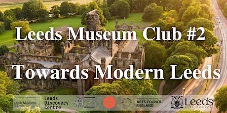 Leeds Museum Club #2 - Towards Modern Leeds tickets