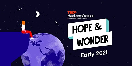 TEDxHackneyWomen presents 'Hope & Wonder' tickets
