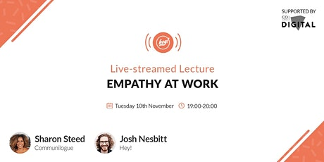 "Hey! Live: ""Empathy at work"" with Sharon Steed and Josh Nesbitt tickets"