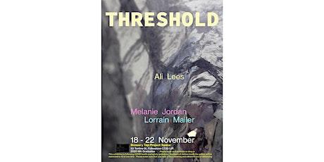 Threshold - Meet the Artists - 3 MA Fine Art Graduates (UCA) tickets