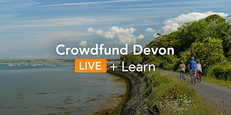 Crowdfund Devon  LIVE + Learn: Introduction to Crowdfunding tickets