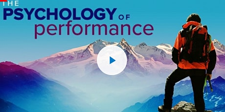 The Psychology of Performance: How to Be Your Best in Life Free Masterclass tickets