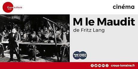 Crous Ciné Culte / M LE MAUDIT de Fritz Lang billets