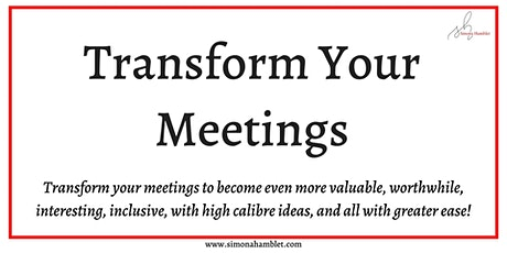 TRANSFORM YOUR MEETINGS - EASY MEETINGS ONLINE - 2 x HALF DAYS tickets