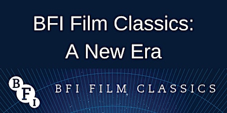 BFI Film Classics: A New Era tickets