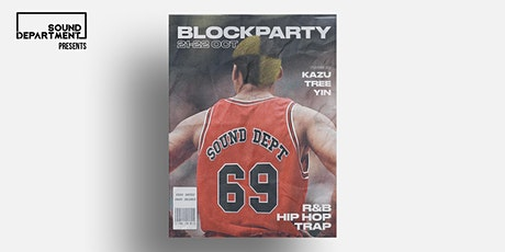 Sound Dept Presents: BLOCK PARTY (Hip Hop, Trap, RNB Night) tickets
