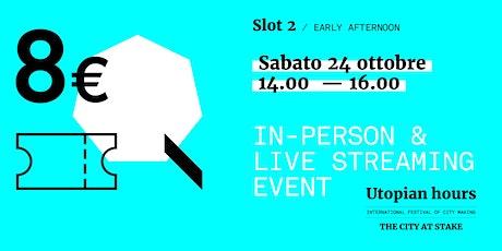 Utopian Hours Slot #2 Early Afternoon - Sabato 24 ottobre (14.00-16.00) biglietti