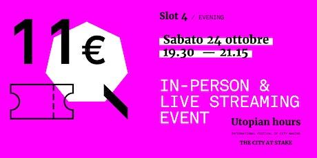 Utopian Hours Slot #4 Evening - Sabato 24 ottobre (19.30-21.15) biglietti