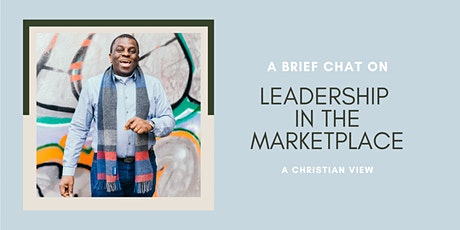 Leadership in the marketplace (A Christian View) tickets