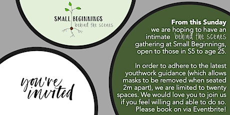 Small Beginnings: Behind the Scenes tickets