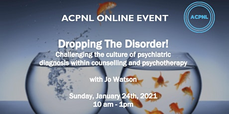 Dropping The Disorder! - Challenging the culture of psychiatric diagnosis tickets