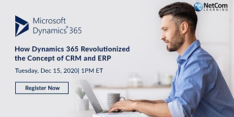 Webinar - How Dynamics 365 Revolutionized the Concept of CRM and ERP tickets
