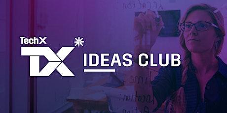 TechX Ideas Club: Work life balance as an entrepreneur? You must be kidding tickets