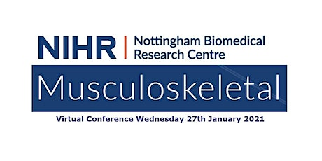 NIHR Nottingham BRC Musculoskeletal Theme Virtual Conference  tickets