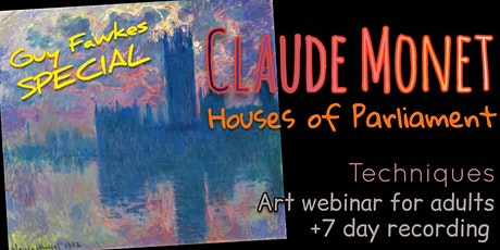 Guy Fawkes Special - Claude Monet - Online Art Webinar for Adults tickets