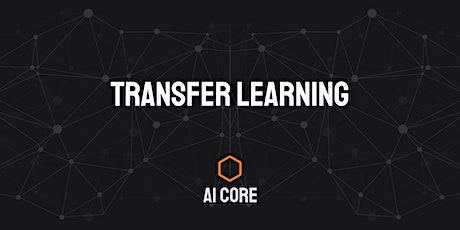 AI Taster Session - Transfer Learning tickets