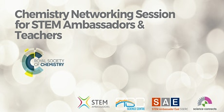 STEM Ambassador/Teacher CHEMISTRY Networking Event 11th Nov 2020 tickets