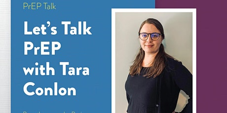 PEP it PrEP it:  Let's Talk PrEP with Tara Conlon tickets