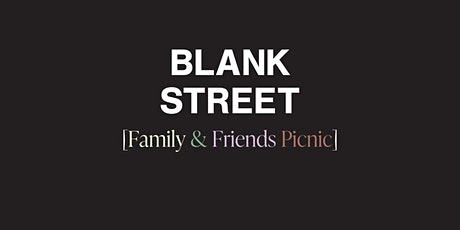 Blank Street - Family & Friends Picnic tickets