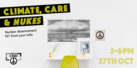 Climate, Care & Nukes tickets