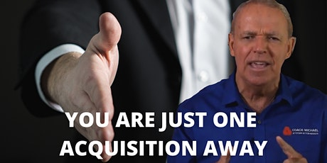 Just One Acquisition Away Workshop tickets