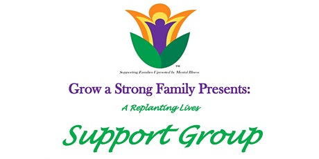 Replanting Lives Uprooted by Mental Illness/Brain Disorders: Family Group tickets