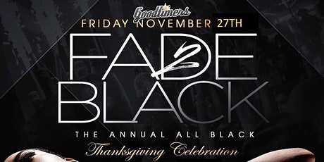 "Goodtimers Annual ""Fade to Black"" Thanksgiving Celebration tickets"