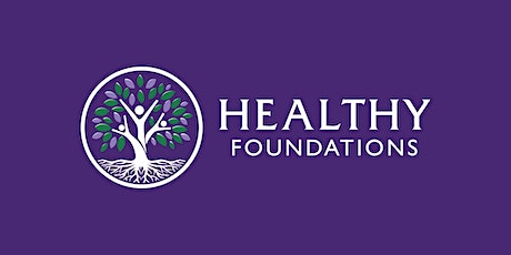 Healthy Foundations Community Conversation:  The Fourth Meeting tickets