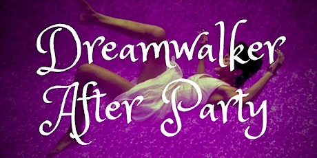 Dreamwalker Live - After Party tickets
