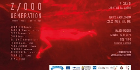 Inaugurazione - Z/000 GENERATION: Artisti pugliesi 2000>2020 biglietti
