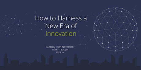 How To Harness A New Era of Innovation tickets