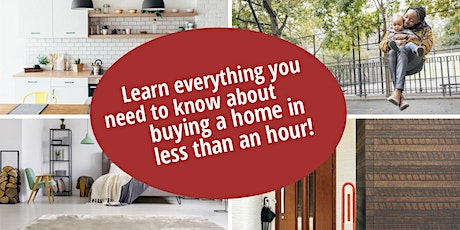 Learn everything you need to know about buying a home in less than an hour! tickets