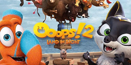 Familienkino: Ooops 2 - Land in Sicht Tickets