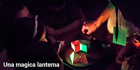 Una magica lanterna. Laboratorio per bambini (22 10) biglietti