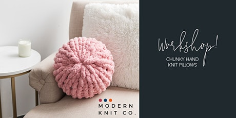 Workshop // Chunky Hand Knit Pillows tickets