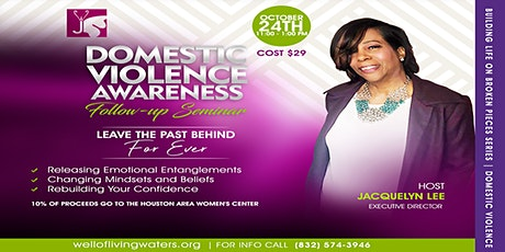 Domestic Violence Follow-up  Seminar - Leave Your Past Behind tickets